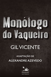 Monólogo do Vaqueiro ebook by Gil Vicente, Alexandre Azevedo