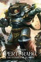 Perturabo: The Hammer of Olympia ebook by Guy Haley
