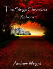 The Striga Chronicles: Reborn ebook by Andrew Wright