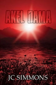 Akel Dama ebook by JC Simmons