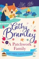 A Patchwork Family - Part Three - Taking Chances ebook by Cathy Bramley
