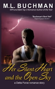 Her Silent Heart and the Open Sky ebook by M. L. Buchman