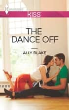 The Dance Off ebook by Ally Blake