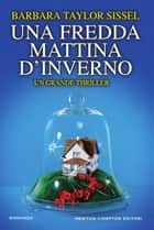 Una fredda mattina d'inverno ebook by Barbara Taylor Sissel