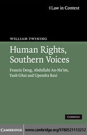 Human Rights, Southern Voices ebook by Twining, William