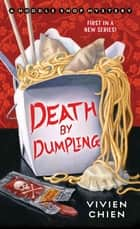 Death by Dumpling - A Noodle Shop Mystery ebook by Vivien Chien