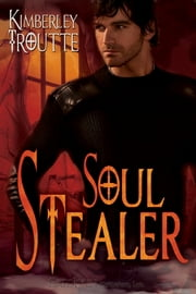 Soul Stealer ebook by Kimberley Troutte