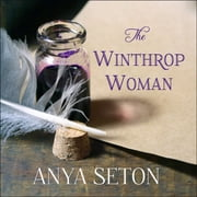 The Winthrop Woman audiobook by Anya Seton