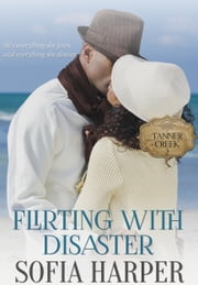 Flirting With Disaster ebook by Sofia Harper