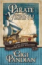 PIRATE VISHNU ebook by Gigi Pandian