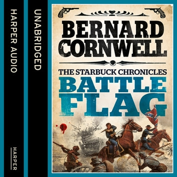 Battle Flag (The Starbuck Chronicles, Book 3) audiobook by Bernard Cornwell