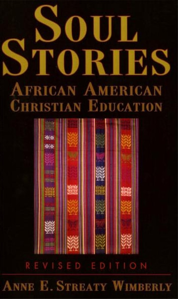 Soul Stories - African American Christian Education ebook by Anne E. Streaty Wimberly