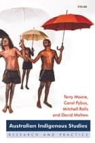 Australian Indigenous Studies - Research and Practice ebook by Terry Moore, Carol Pybus, Mitchell Rolls,...