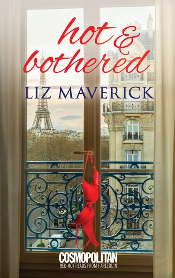 Hot and Bothered ebook by Liz Maverick