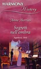 Segreti nell'ombra ebook by Anne Herries