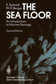 The Sea Floor - An Introduction to Marine Geology ebook by Eugen Seibold,Wolfgang H. Berger