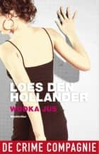 Wodka jus ebook by Loes den Hollander