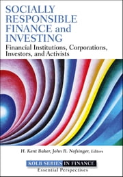 Socially Responsible Finance and Investing - Financial Institutions, Corporations, Investors, and Activists ebook by H. Kent Baker,John R. Nofsinger