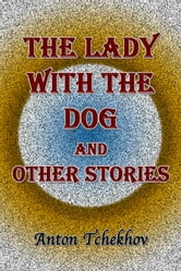 The Lady with the Dog and Other Stories ebook by Anton Tchekhov