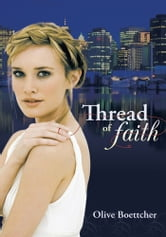 Thread of Faith ebook by Olive Boettcher