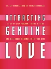 Attracting Genuine Love - A Step-by-Step Program to Bring a Loving and Desirable Partner into Your Life ebook by Kobo.Web.Store.Products.Fields.ContributorFieldViewModel