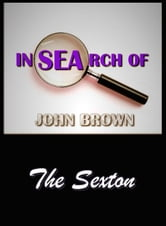 In Search of John Brown - The Sexton ebook by John Brown
