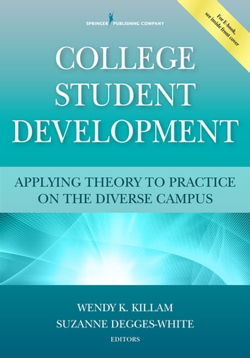 College Student Development - Applying Theory to Practice on the Diverse Campus ebook by
