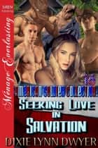 The American Soldier Collection 16: Seeking Love in Salvation ebook by Dixie Lynn Dwyer