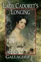 Lady Cadoret's Longing ebook by Anne Gallagher