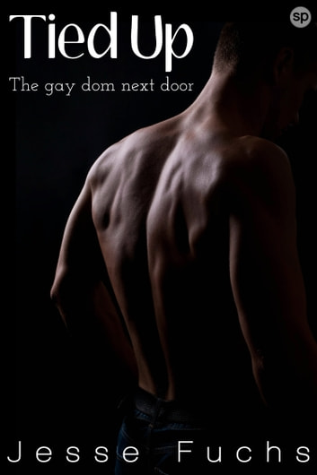Tied Up - The Gay Dom Next Door ebook by Jesse Fuchs