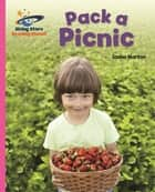 Reading Planet - Pack a Picnic - Pink A: Galaxy eBook by Sasha Morton