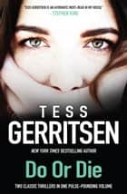 Do Or Die/Call After Midnight/Keeper Of The Bride ebook by Tess Gerritsen