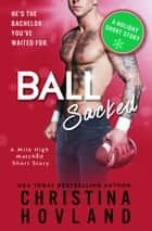 Ball Sacked ebook by Christina Hovland