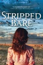 Stripped Bare ebook by Shannon Baker