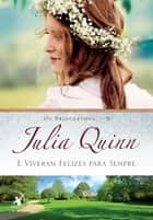 E Viveram Felizes para Sempre eBook by Julia Quinn