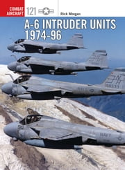 A-6 Intruder Units 1974-96 ebook by Rick Morgan, Jim Laurier, Gareth Hector