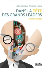 Dans la tête des grands leaders - L'art de diriger ebook by Lee G. Bolman,Terrence E. Deal