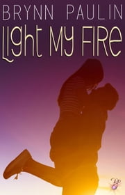 Light My Fire ebook by Brynn Paulin