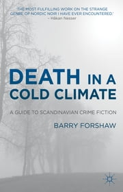 Death in a Cold Climate - A Guide to Scandinavian Crime Fiction ebook by Barry Forshaw