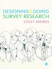 Designing and Doing Survey Research ebook by Dr. Lesley Andres