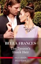 The Tycoon's Shock Heir ebook by Bella Frances