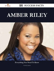 Amber Riley 154 Success Facts - Everything you need to know about Amber Riley ebook by Carolyn Juarez