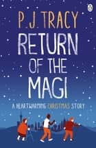 Return of the Magi - A heartwarming Christmas story ebook by P. J. Tracy