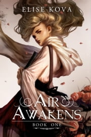 Air Awakens ebook by Elise Kova