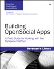 Building OpenSocial Apps - A Field Guide to Working with the MySpace Platform ebook by Chris Cole,Chad Russell,Jessica Whyte