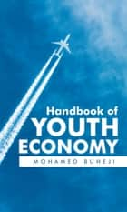 Handbook of Youth Economy ebook by Mohamed Buheji
