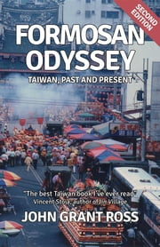 Formosan Odyssey - Taiwan, Past and Present ebook by John Grant Ross
