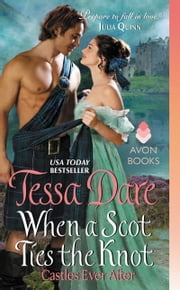 When a Scot Ties the Knot - Castles Ever After ebook by Tessa Dare
