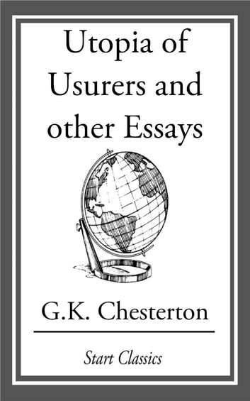 Utopia of Usurers and other Essays ebook by G. K. Chesterton
