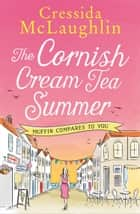 The Cornish Cream Tea Summer: Part Four – Muffin Compares to You ebook by Cressida McLaughlin